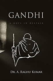 Gandhi: A Hope in Despair