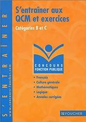 S'entraîner aux QCM et exercices : Concours administratifs, catégories B et C