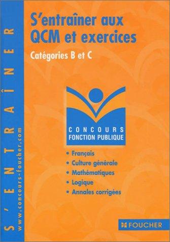S'entraîner aux QCM et exercices : Concours administratifs, catégories B et C par Olivier Berthou