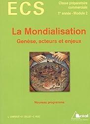 La mondialisation : Genèse, acteurs et enjeux