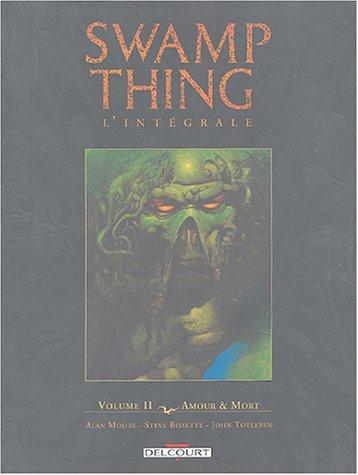 Swamp Thing l'intégrale, Tome 2 : Amour et Mort par Alan Moore