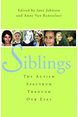 Siblings: The Autism Spectrum Through Our Eyes Paperback