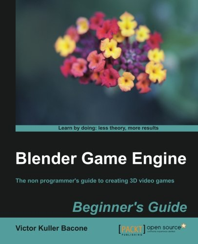 Blender Game Engine: Beginner's Guide (English Edition)