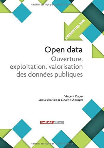 Open data - Ouverture, exploitation, valorisation des données publiques