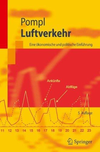 Luftverkehr: Eine ökonomische und politische Einführung (Springer-Lehrbuch)
