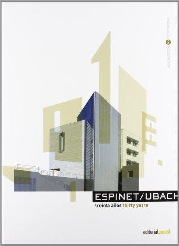 Espinet/Ubach treinta años, thirty years (Monografías de arquitectura)
