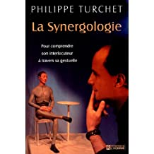 La Synergologie : Pour comprendre son interlocuteur à travers sa gestuelle
