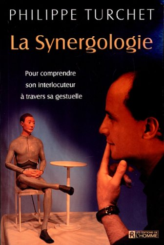 La Synergologie : Pour comprendre son interlocuteur  travers sa gestuelle