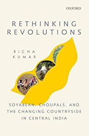 Rethinking Revolutions: Soyabean, Choupals, and the Changing Countryside in Central India