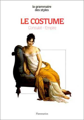 Le costume : Consulat-Empire par Madeleine Delpierre
