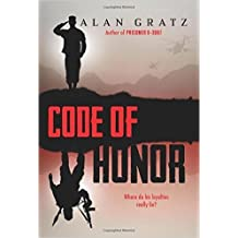 Code of Honor by Alan Gratz (2015-08-01)