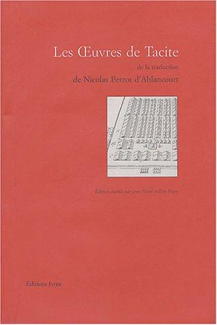 Les Oeuvres de Tacite de la traduction de Nicolas Perrot d'Ablancourt par Tacite