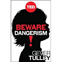 Beware Dangerism! (Kindle Single) (TED Books) (English Edition)