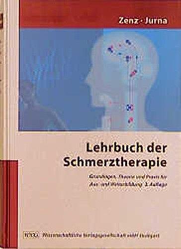 Lehrbuch der Schmerztherapie: Grundlagen, Theorie und Praxis für Aus- und Weiterbildung