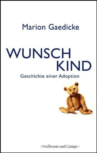 Wunschkind: Geschichte einer Adoption