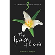 The Space of Love (Ringing Cedars Series, Book 3)