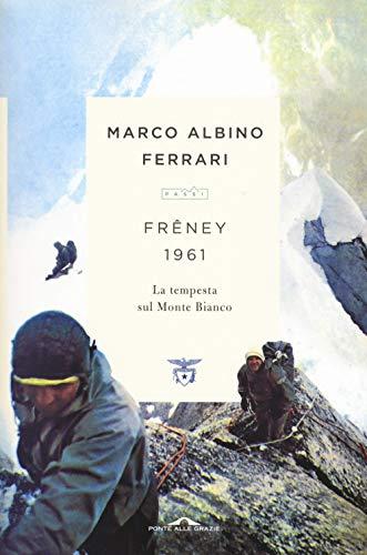 Frêney 1961. La tempesta sul Monte Bianco