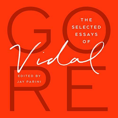The Selected Essays of Gore Vidal - Vidal-sammlung