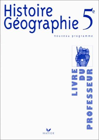 HISTOIRE GEOGRAPHIE 5EME. Livre du professeur, Programme 1997 par Collectif, Martin Ivernel