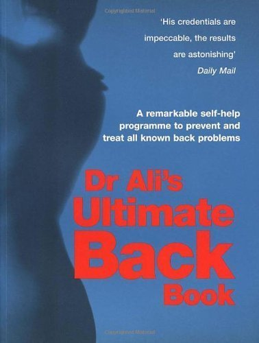 Dr Ali's Ultimate Back Book: A Unique Integrated Programme Featuring Diet, Yoga and Massage by Ali, Mosaraf (2002) Paperback