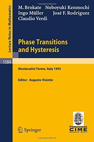 Phase Transitions and Hysteresis: Lectures given at the 3rd Session of the Centro Internazionale Matematico Estivo (C.I.M.E.) held in Montecatini ... 13 - 21, 1993 (Lecture Notes in Mathematics) (2009-02-22)