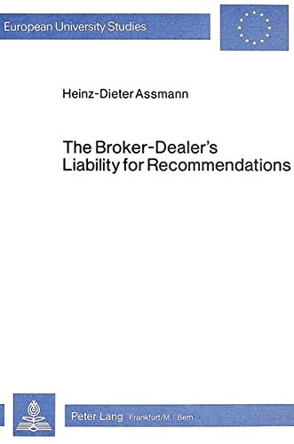 The Broker-Dealer's Liability for Recommendations: Under the U.S. Securities Laws and the Suitability Rules of Self-Regulatory Organizations ... / Series 2: Law / Série 2: Droit) (Kanada Business Law)