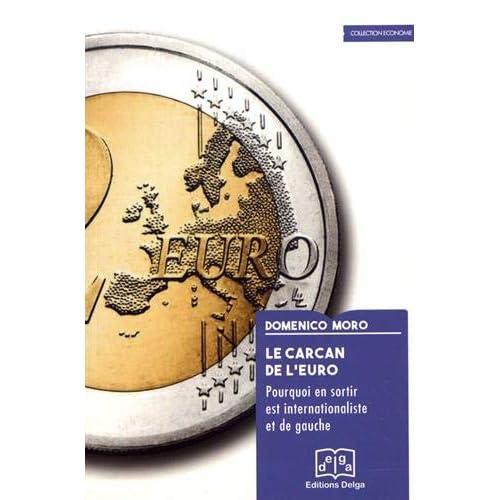 Le carcan de l'euro : Pourquoi en sortir est internationaliste et de gauche