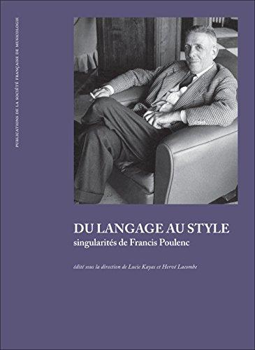 Du langage au style, singularités de Francis Poulenc