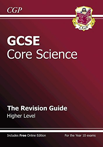 GCSE Core Science Revision Guide - Higher (with Online Edition): The Revision Guide