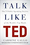 Image de Talk Like TED: The 9 Public Speaking Secrets of the World's Top Minds (English Edition)