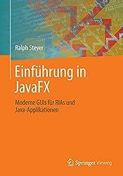 Einführung in JavaFX: Moderne GUIs für RIAs und Java-Applikationen