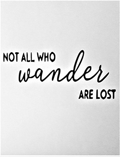 Not All Who Wander Are Lost Adventure Erkunden Wandern Vinyl Aufkleber Sticker|Black|Cars Trucks Vans SUV Jeeps Laptops Wand Art|6.5