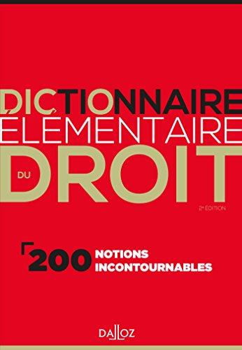 Dictionnaire élémentaire du droit : 200 notions incontournables par Thierry Favario, Anne Jacquemet-Gauché, Aurélien Molière, Collectif