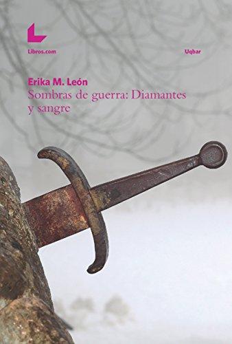 Sombras de guerra: Diamantes y sangre (Colección Uqbar) por Erika M. León