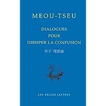 Tseou, Dialogues Pour Dissiper La Confusion (Bibliotheque Chinoise, Band 25)