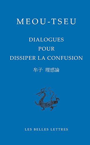 Dialogues pour dissiper la confusion par Meou Tseu