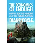 The Economics of Enough: How to Run the Economy as If the Future Matters (Princeton University Press) (Hardback) - Common