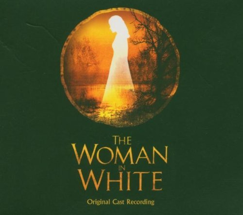 The Woman In White By Original London Cast Recording (2004-11-15) (Classic 15 Cast)