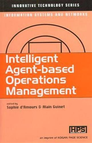 Intelligent agent-based operations management : innovative technology series, information systems and networks par Alain Guinet