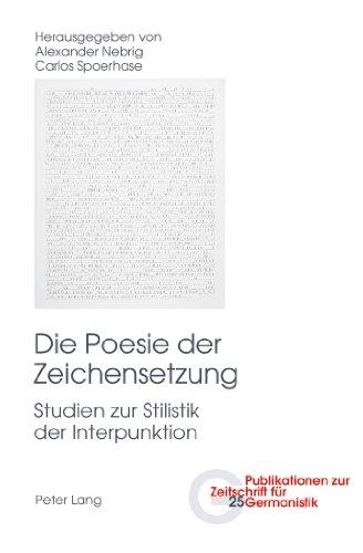 Free Die Poesie der Zeichensetzung: Studien zur Stilistik der ...