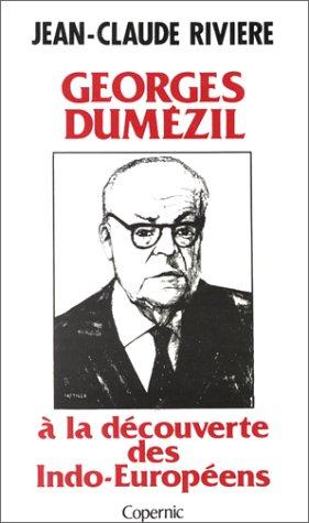 Georges Dumzil  la dcouverte des Indo-Europens