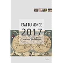 Etat du monde 2017: Géopolitique du monde contemporain