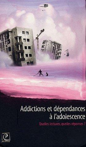 Addictions et dépendances à l'adolescence : Quelles lectures, quelles réponses ? par Charlotte Trabut