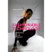 Fashionable Technology: The Intersection of Design, Fashion, Science, and Technology by Sabine Seymour (2008-05-19)