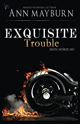 Exquisite Trouble (Iron Horse MC) (Volume 1) by Ann Mayburn (2016-02-01)