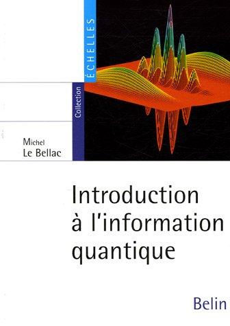 Introduction à l'information quantique par Michel Le Bellac