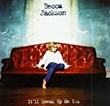 Songtexte von Becca Jackson - It'll Sneak Up on You