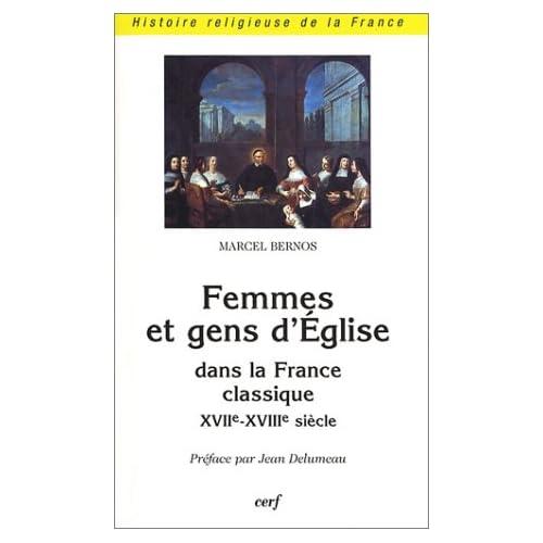 Femmes et gens d'Eglise dans la France classique, XVIIe-XVIIIe siècle