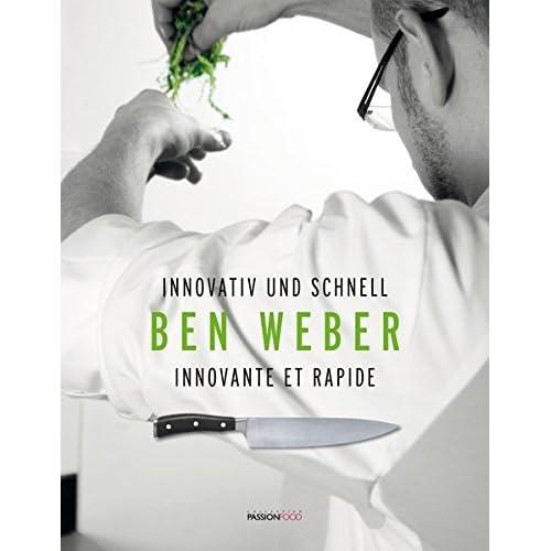 Ben Weber: Innovativ und schnell - Innovante et rapide