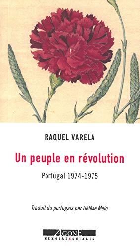 Un peuple en révolution : Portugal 1974-1975